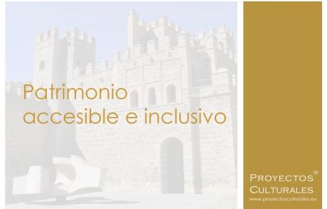 Patrimonio accesible e inclusivo | Proyectos Culturales