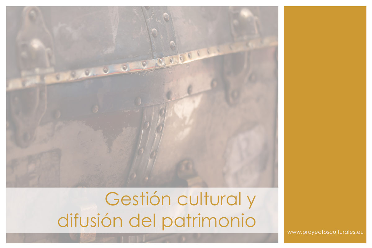 Gestión cultural y difusión del patrimonio