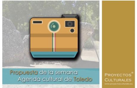Propuesta de la semana   Agenda cultural de Toledo