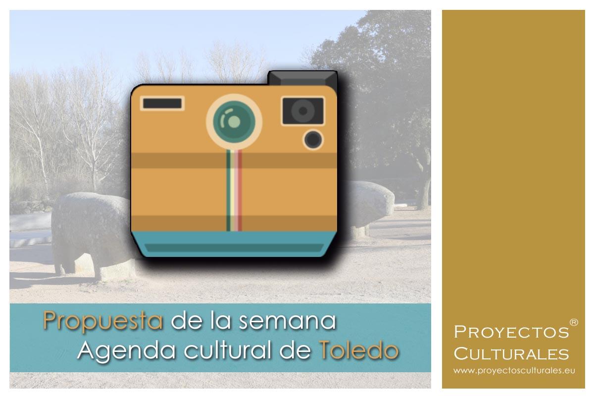 Propuesta de la semana | Agenda cultural de Toledo