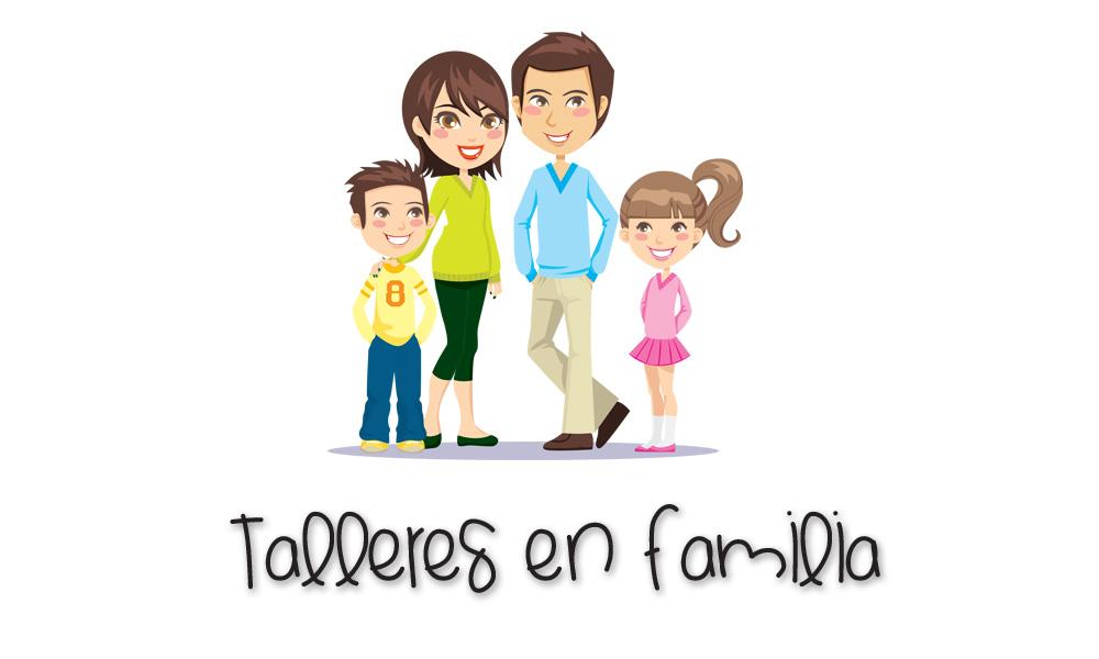 Talleres en familia | Actividades culturales para realizar en familia para favorecer la integración familiar, conciliación de vida familiar y vida laboral