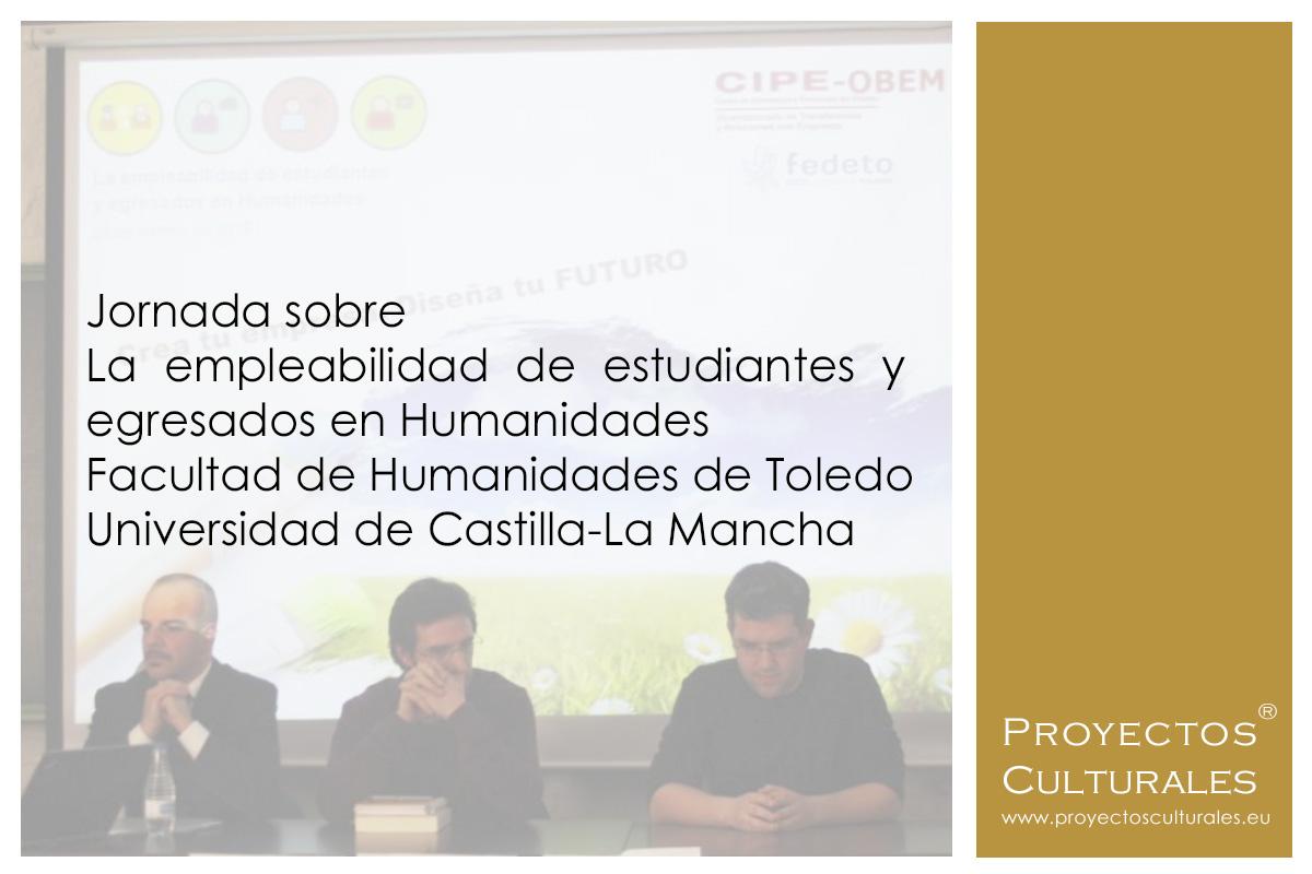 Jornada sobre la empleabilidad de estudiantes y egresados en Humanidades en la Facultad de Humanidades de Toledo   UCLM