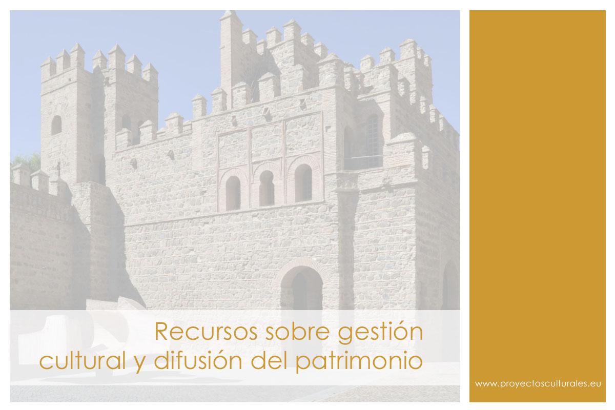 Recursos sobre gestión cultural y difusión del patrimonio