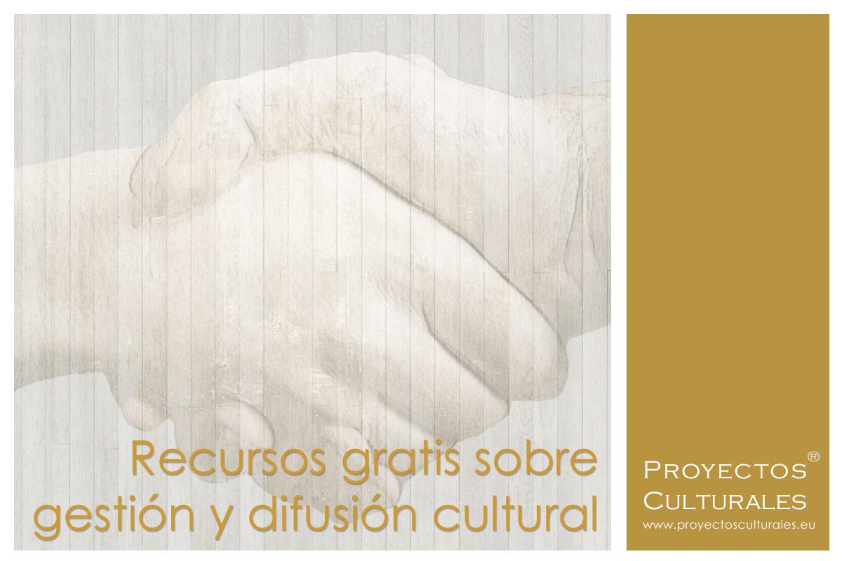Recursos gratis sobre gestión y difusión cultural