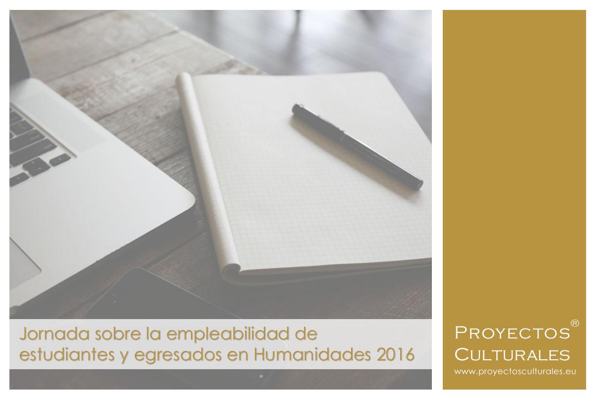 Jornada sobre la empleabilidad de estudiantes y egresados en Humanidades 2016