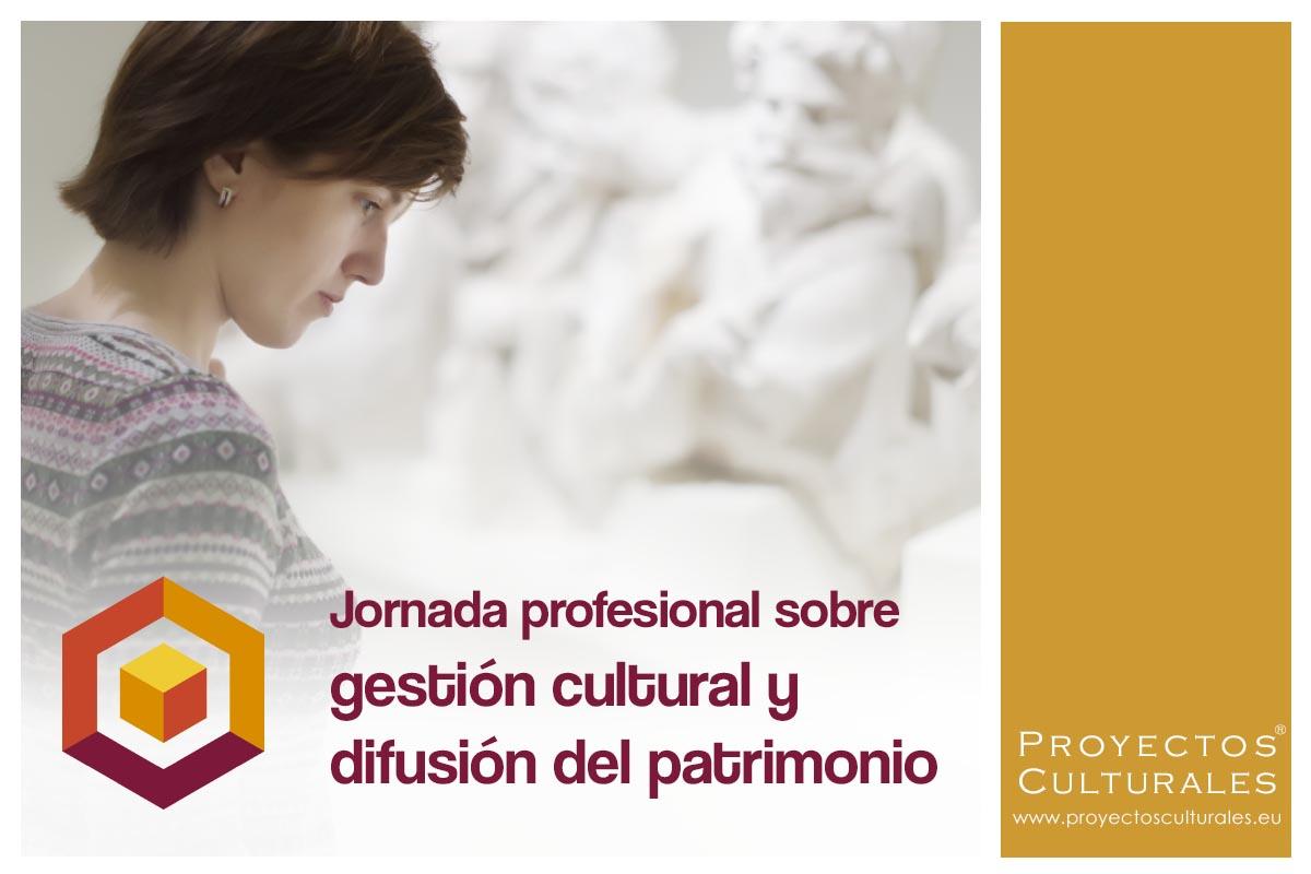 Jornada profesional sobre gestión cultural y difusión del patrimonio | jornada.proyectosculturales.eu