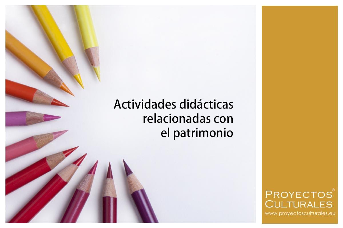 Actividades didácticas relacionadas con el patrimonio | Proyectos Culturales